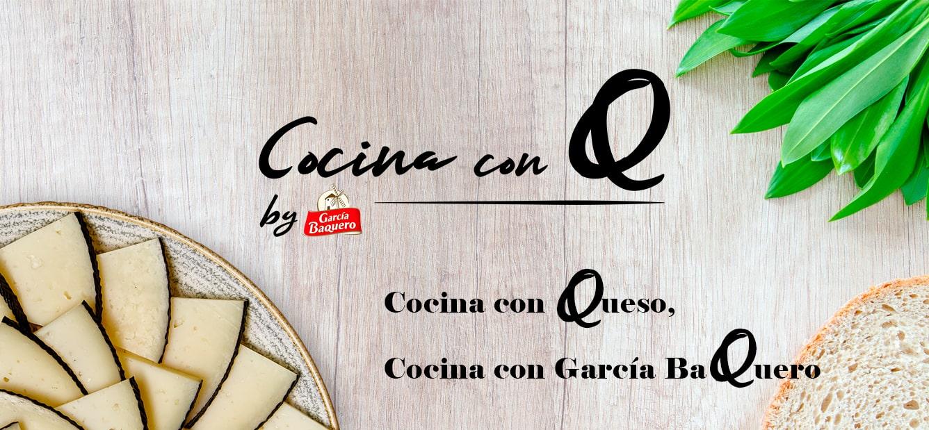 Cocina con Q by Garcia Baquero - Recetas con mucho Queso
